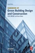 Handbook of Green Building Design and Construction ebook by Sam Kubba