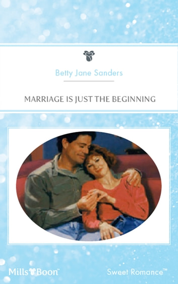 Marriage Is Just The Beginning ebook by Betty Jane Sanders