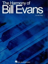 The Harmony of Bill Evans ebook by Jack Reilly,Bill Evans