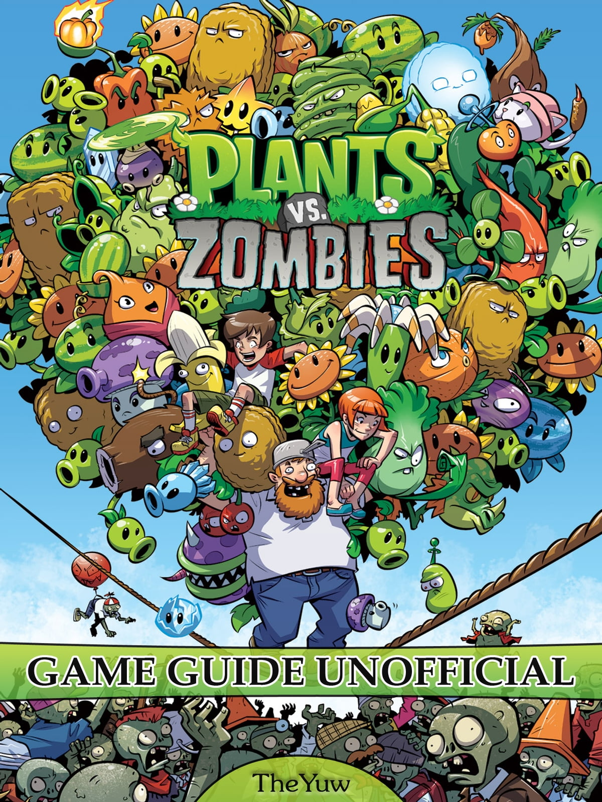 Plants Vs Zombies Game Guide Unofficial Ebook Por The Yuw