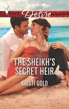 The Sheikh's Secret Heir ebook by Kristi Gold