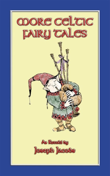 MORE CELTIC FAIRY TALES - 20 Celtic Children's Stories from the land of Erin