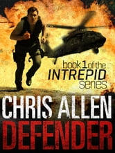 Defender: The Alex Morgan Interpol Spy Thriller Series (Intrepid 1) ebook by Chris Allen