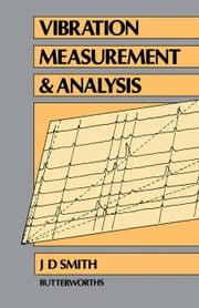 Vibration Measurement and Analysis ebook by Smith, J. D.