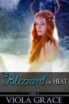 Blizzard of Heat ebook by Viola Grace