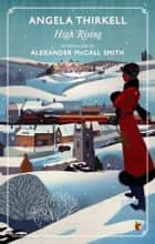 High Rising - A Virago Modern Classic ebook by Angela Thirkell, Alexander McCall Smith