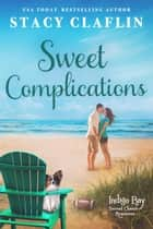 Sweet Complications - Indigo Bay Second Chance Romances, #4 ebook by Stacy Claflin