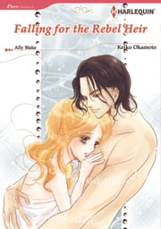 FALLING FOR THE REBEL HEIR (Harlequin Comics) - Harlequin Comics ebook by Ally Blake