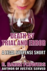 Death by Trial and Error (A Legal Suspense Short) ebook by R. Barri Flowers