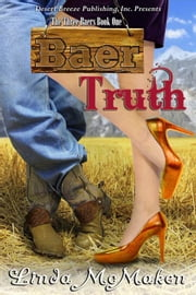 The Three Baers Book One: Baer Truth ebook by Linda McMaken
