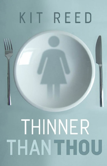 Thinner Than Thou ebook by Kit Reed