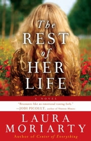 The Rest of Her Life ebook by Laura Moriarty