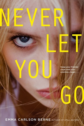 Never Let You Go ebook by Emma Carlson Berne