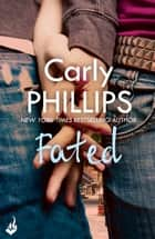 Fated: A Serendipity Novella ebook by Carly Phillips