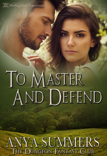 To Master and Defend ebook by Anya Summers