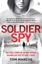 Soldier Spy ebook by Tom Marcus