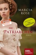 Die Patriarchin ebook by Marcia Rose, Almuth Carstens