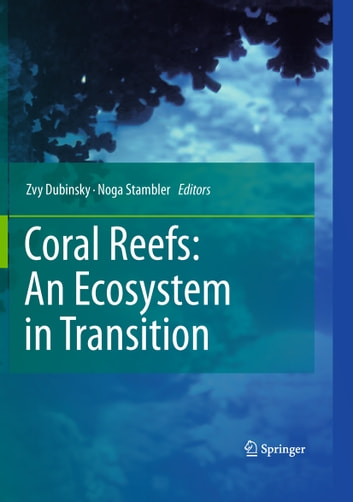 Coral Reefs An Ecosystem In Transition Ebook By 9789400701144