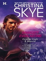Draycott Everlasting: Christmas Knight\Moonrise - Christmas Knight\Moonrise ebook by Christina Skye