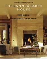 The Rammed Earth House ebook by David Easton