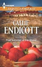 That Summer at the Shore ebook by Callie Endicott