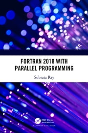 Fortran 2018 with Parallel Programming ebook by Subrata Ray