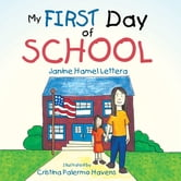 My FIRST Day of SCHOOL ebook by Janine Hamel Lettera