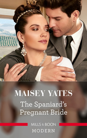 The Spaniard's Pregnant Bride 電子書 by Maisey Yates