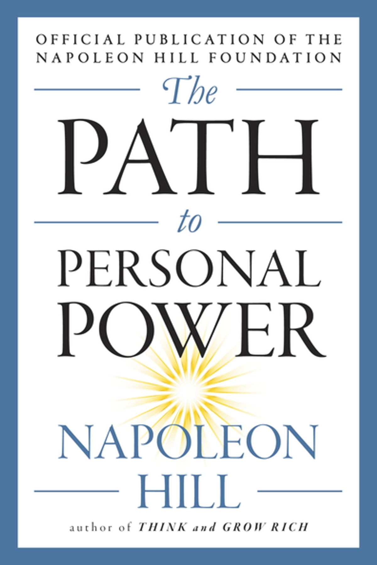 The Path to Personal Power eBook by Napoleon Hill - 9781101992845 | Rakuten  Kobo