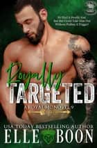 Royally Targeted - Royal Sons MC ebook by Elle Boon