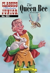 The Queen Bee - Classics Illustrated Junior #551 ebook by Grimm Brothers