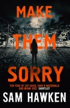 Make Them Sorry - Camaro Espinoza Book 3 ebook by Sam Hawken