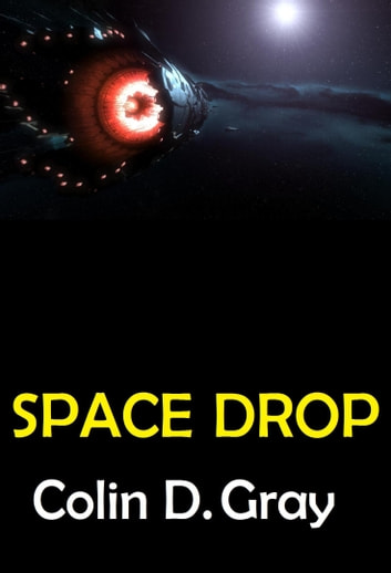 Space Drop ebook by Colin D. Gray