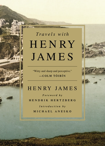 Travels with Henry James ebook by Henry James