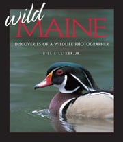 Wild Maine ebook by Bill Silliker Jr.