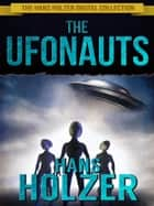 The Ufonauts ebook by Hans Holzer