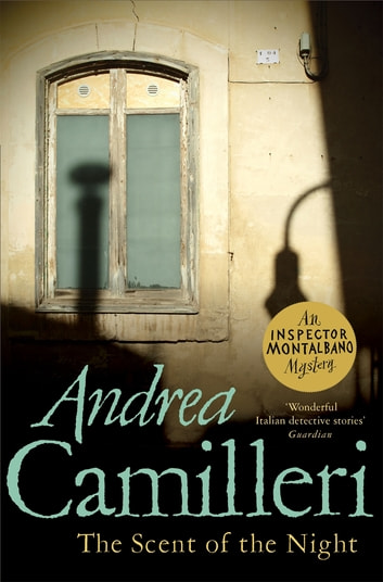 The Scent of the Night: An Inspector Montalbano Novel 6 ebook by Andrea Camilleri