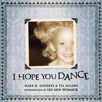 I Hope You Dance ebook by Mark D. Sanders,Tia Sillers
