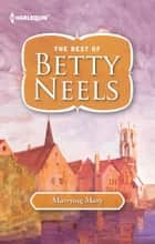 Marrying Mary ebook by Betty Neels