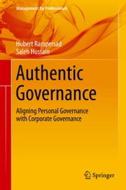 Authentic Governance - Aligning Personal Governance with Corporate Governance ebook by Hubert Rampersad,Saleh Hussain
