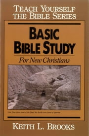 Basic Bible Study-Teach Yourself the Bible Series ebook by Keith L. Brooks