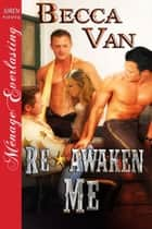 Re-awaken Me ebook by Becca Van