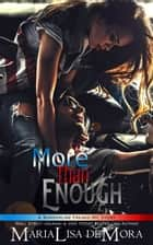 More Than Enough ebook by MariaLisa deMora