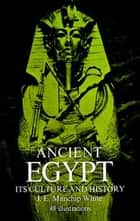 Ancient Egypt - Its Culture and History ebook by