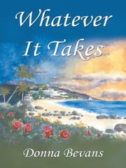 Whatever It Takes ebook by Donna Bevans