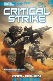 Shadow Squadron: Critical Strike ebook by Carl Bowen,Wilson Tortosa