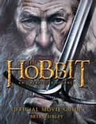 Official Movie Guide (The Hobbit: An Unexpected Journey) ebook by Brian Sibley