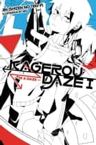 Kagerou Daze, Vol. 1 (light novel) - In a Daze ebook by Jin (Shizen no Teki-P), Sidu