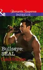 Bullseye: Seal (Mills & Boon Intrigue) (Red, White and Built, Book 3) 電子書 by Carol Ericson
