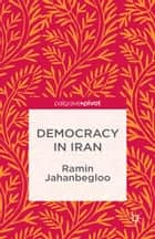 Democracy in Iran ebook by R. Jahanbegloo